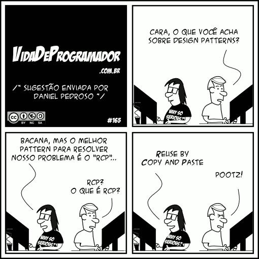 Tirinha retirada do site Vida de Programador, o qual publica tirinhas diárias com histórias engraçadas e verídicas sobre o dia-a-dia de um programador.